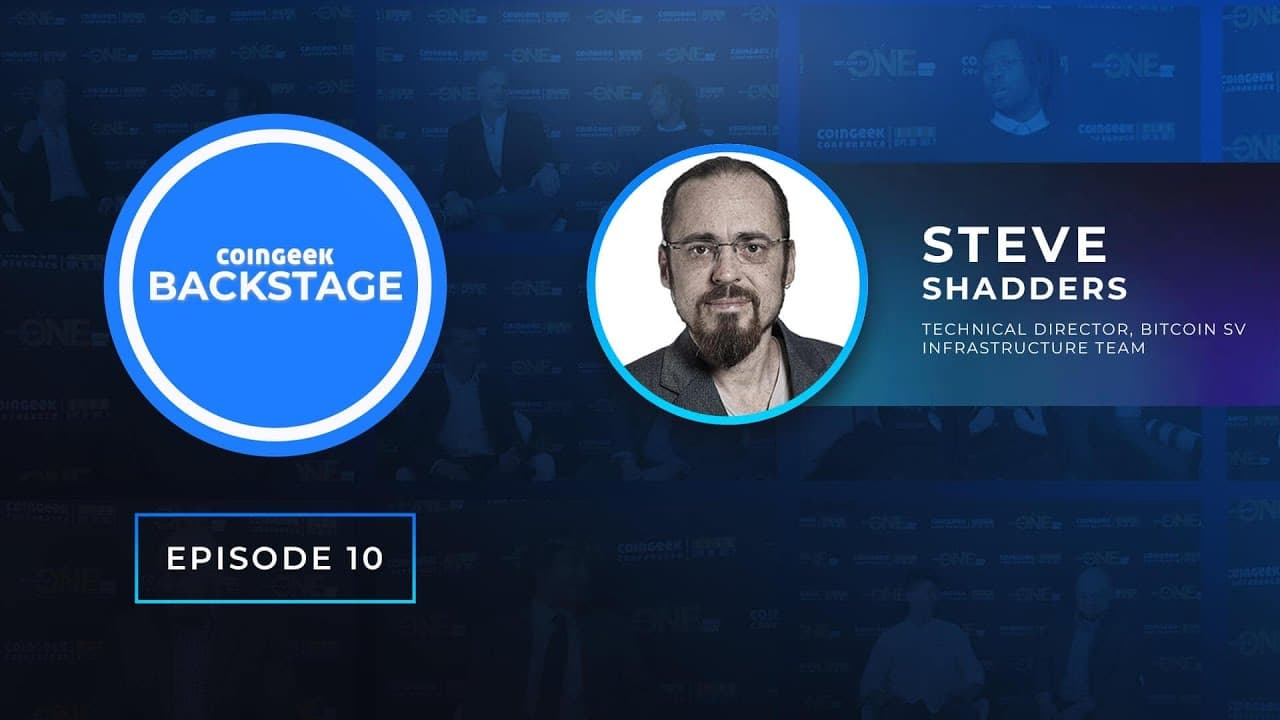 CoinGeek Backstage: Steve Shadders discusses building Teranode for BSV