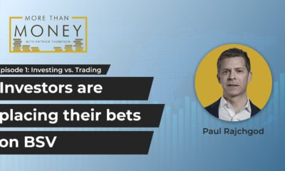 More Than Money premiere: Paul Rajchgod on why investors are placing their bets on BSV