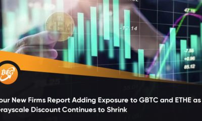 Four New Firms Report Adding Exposure to GBTC and ETHE as Grayscale Discount Continues to Shrink
