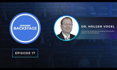 CoinGeek Backstage: Dr. Holger Vogel talks making Bitcoin easier to use in financial services
