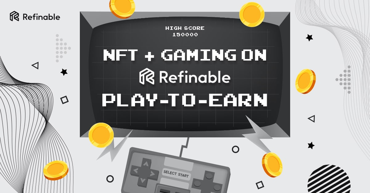 Refinable Launches Gaming Initiative to Support NFT and Play-to-Earn Movement